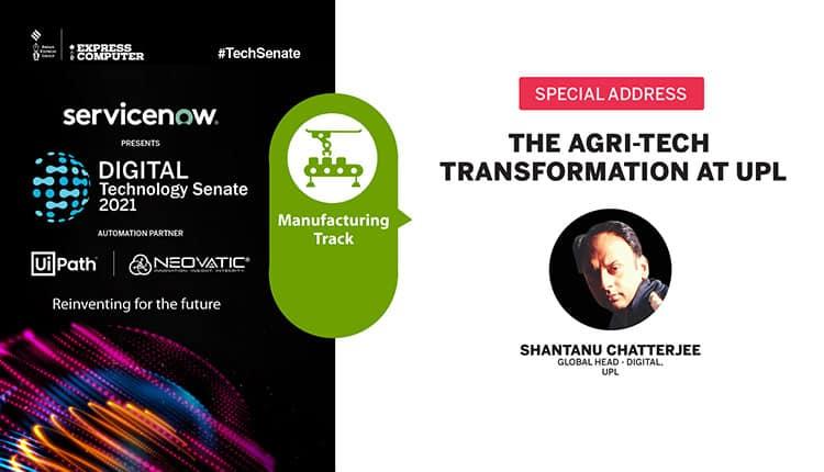 Shantanu Chatterjee, Global Head – Digital, UPL | The Agri-tech transformation at UPL